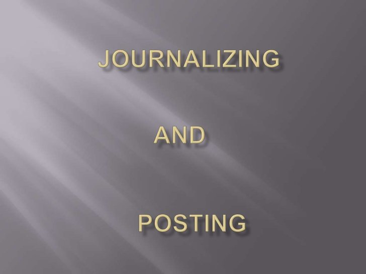 which of the following is the final step in the journalizing and posting? process?